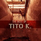 The Best of Tito K - EP by Various Artists