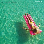 Ibiza Deep House - EP by Various Artists