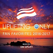 Uplifting Only: Fan Favorites 2016-2017 (Mixed by Ori Uplift) - EP by Various Artists