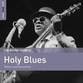 The Rough Guide to Holy Blues by Various Artists