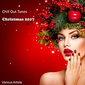 Chill out Tunes Christmas 2017 by Various Artists