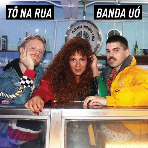 Tô Na Rua by Banda UÓ