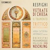 Respighi: Vetrate di chiesa, Il tramonto & Trittico botticelliano by Various Artists