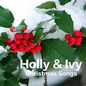 Holly & Ivy Christmas Songs by Various Artists