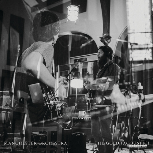 The Gold (Acoustic) by Manchester Orchestra