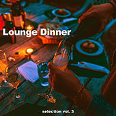 Lounge Dinner Selection, Vol. 3 by Various Artists