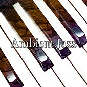 Ambient Jazz by Chillout Lounge