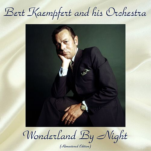 Wonderland By Night (Remastered Edition) by Bert Kaempfert