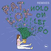 Hold On Let Go (Remixes) de Pat Lok