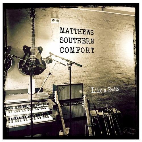 Like a Radio by Matthews Southern Comfort