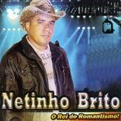 O Rei do Romantismo by Netinho Brito