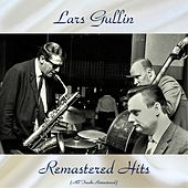 Remastered Hits (All Tracks Remastered) by Lars Gullin