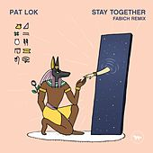 Stay Together (Fabich Remix) de Pat Lok