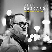 Love & Blues in the City by Jeff Cascaro