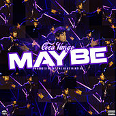 Maybe by Coca Vango