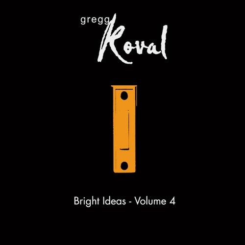 Bright Ideas, Vol. 4 by Gregg Koval