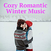 Cozy Romantic Winter Music by Various Artists