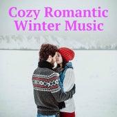 Cozy Romantic Winter Music von Various Artists