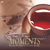 Tea Time Moments Vol.1 (Finest Relaxing Smooth Jazz Music) by Various Artists