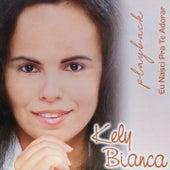 Eu Nasci pra Te Adorar (Playback) von Kely Bianca