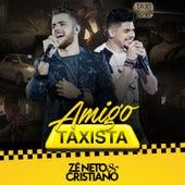 Amigo Taxista (Ao Vivo) de Zé Neto & Cristiano