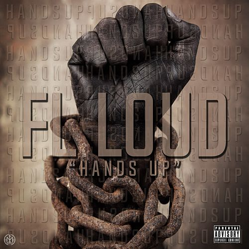Hands Up by Fl Loud