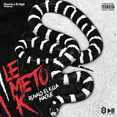 Le Meto K (feat. Ronald El Killa & Mackie) de Dayme y El High