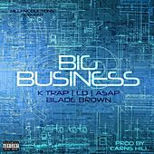 Big Business (feat. k Trap, LD, Asap & Blade Brown) by Carns Hill