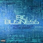 Big Business (feat. k Trap, LD, Asap & Blade Brown) von Carns Hill