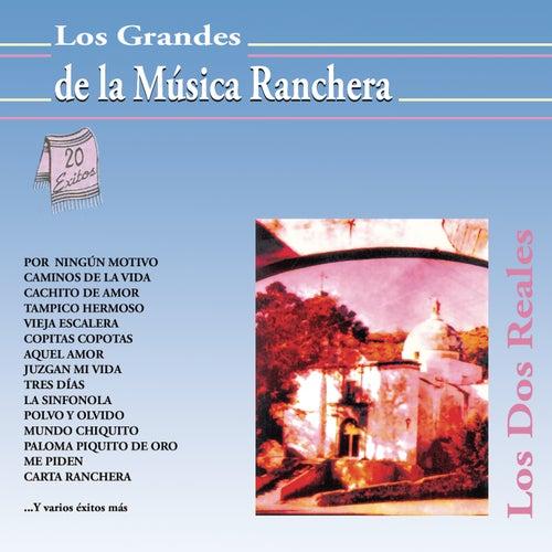 Los Grandes de la Música Ranchera by Los Dos Reales