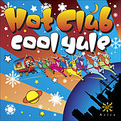 Hot Club of San Francisco: Hot Club Cool Yule von Various Artists