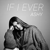 If I Ever by Ashy