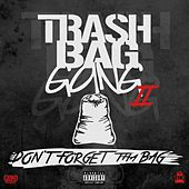 Don't Forget tha Bag by Trash Bag Gang
