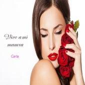 Vivo a Mi Manera by Carla