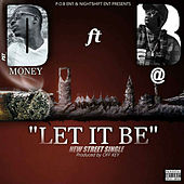 Let It Be by SOULO and DMONEY DA DON PST DMONEY