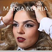 Maria Maria by Érica Pinna