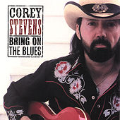 Bring on the Blues by Corey Stevens