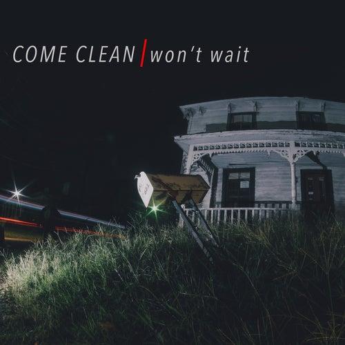 Won't Wait by Come Clean