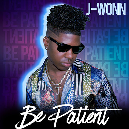 Be Patient by Jwonn