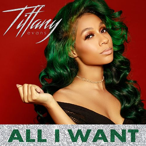 All I Want by Tiffany Evans
