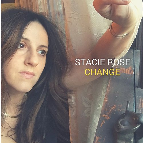 Change by Stacie Rose