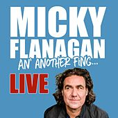 An' Another Fing by Micky Flanagan