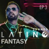 Latino Fantasy - 25 Anos De Carreira (Ao Vivo / EP 3) by Latino