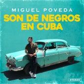 Son De Negros En Cuba de Miguel Poveda