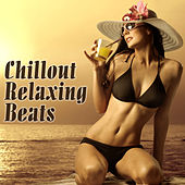 Chillout Relaxing Beats by Various Artists