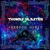 Freedom Music by Thomas Blaster