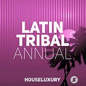Latin Tribal Annual 2018 by Various Artists