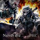 Never Die by Fuz