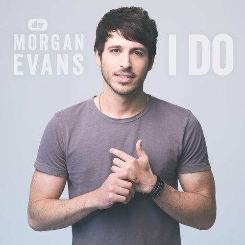 I Do by Morgan Evans