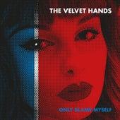 Only Blame Myself de The Velvet Hands